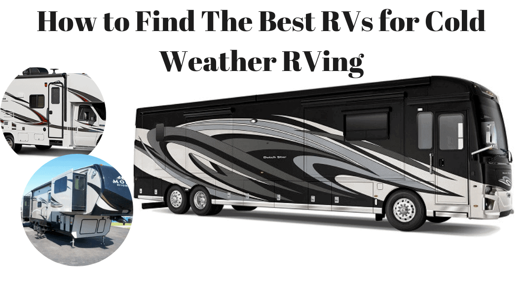 Read more about the article Best Cold Weather RV: Best RVs for Cold Weather RVing