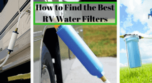 Read more about the article How to Find the Best RV Water Filters