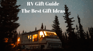 RV Gift Guide – The Best Gift Ideas For Every RV Lover