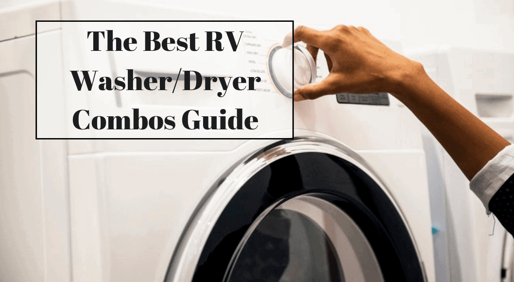 RV Washer/Dryer Combos Buying Guide: Which is the Best for You?