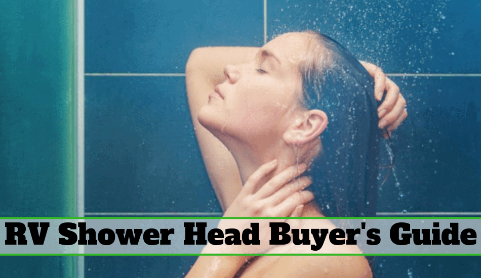The Ultimate RV Shower Head Buyer's Guide