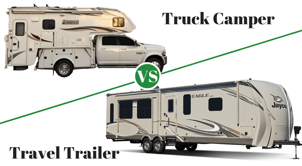 Truck Camper vs. Travel Trailer