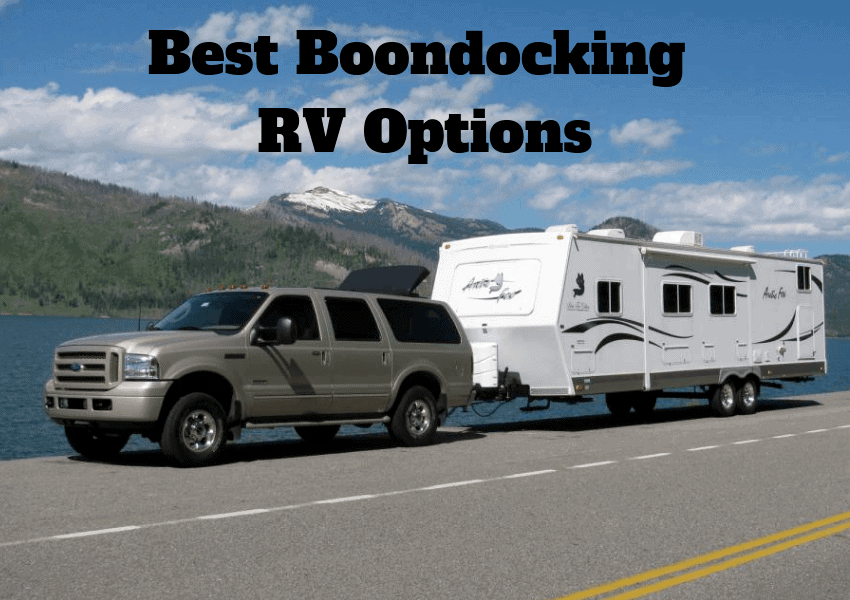 Best Boondocking RV Options for Your Next Adventure