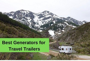 The Best Generators for Travel Trailers—A Comprehensive Buying Guide