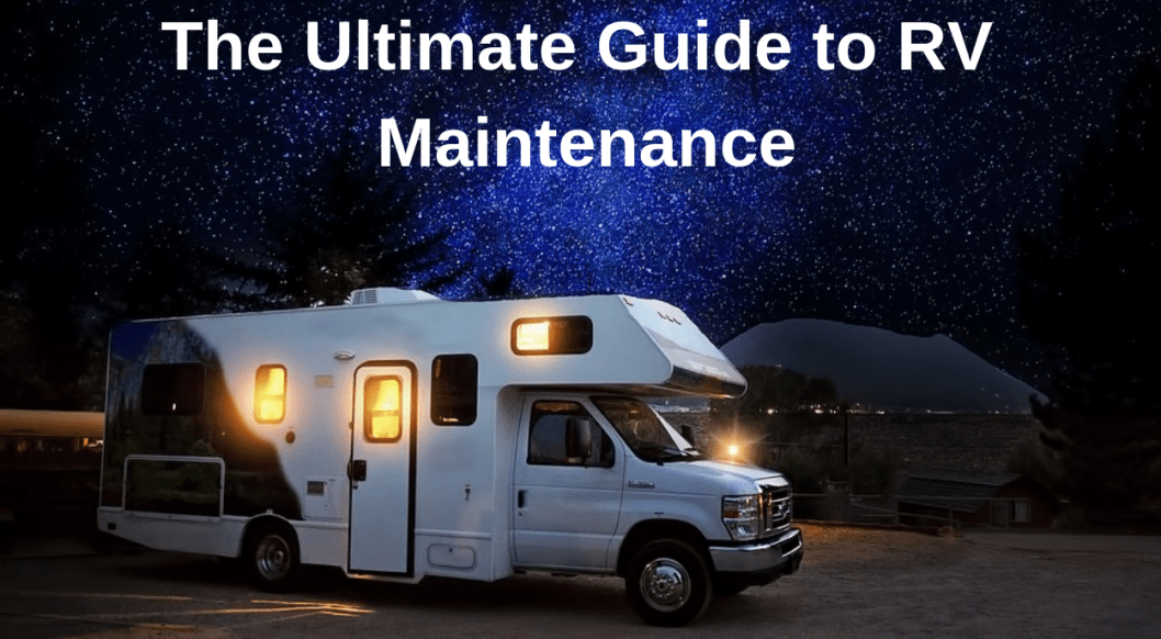 The Ultimate Guide to RV Maintenance