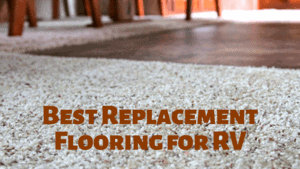 Read more about the article Best Replacement Flooring for RV: RV Flooring Picks [2021]