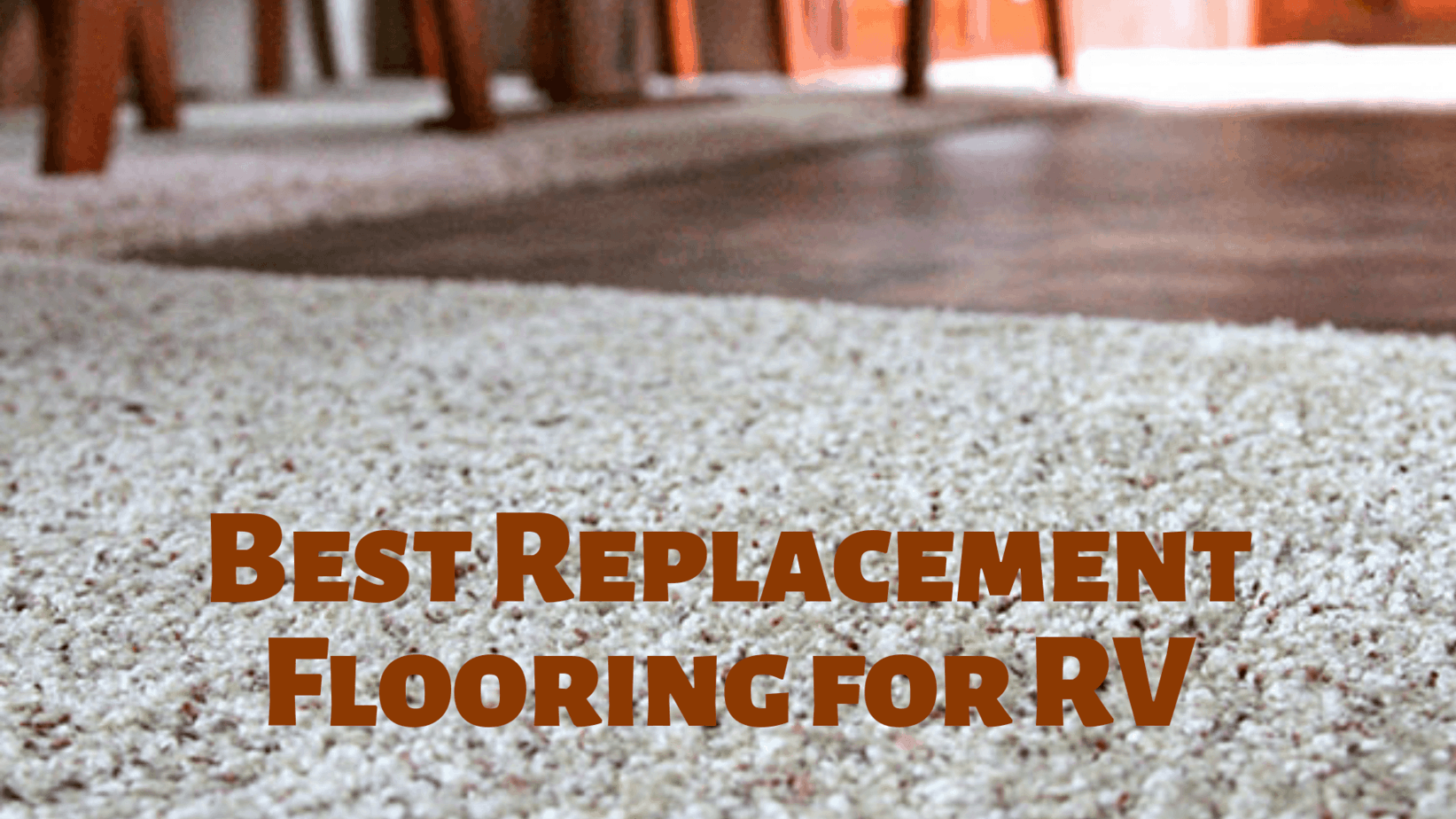 Best Replacement Flooring for RV: RV Flooring Picks [2021]