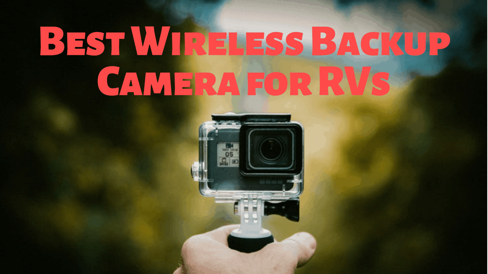 The Best Wireless Backup Camera for RVs – Do You Really Need One?