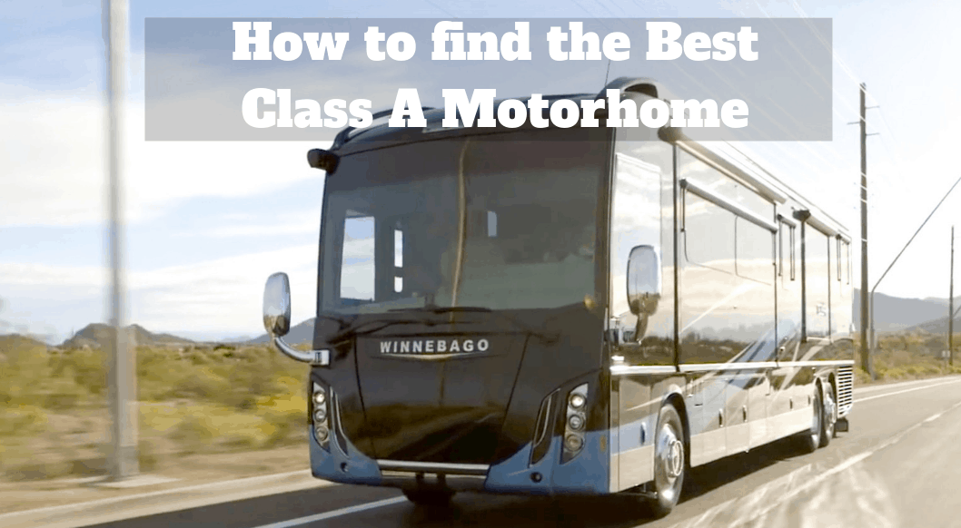 How to find the Best Class A Motorhome