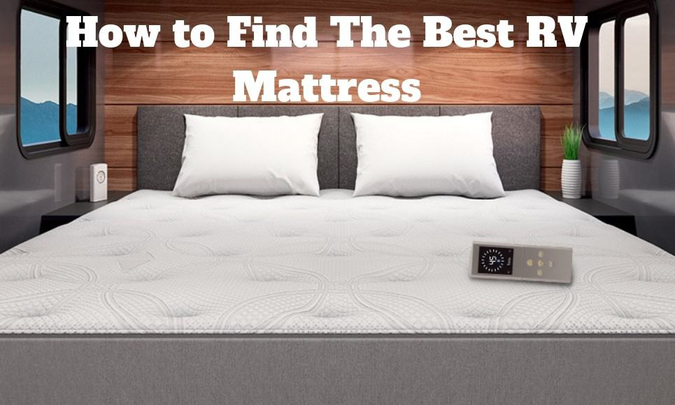 How to Find The Best RV Mattress