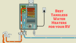 The Best Tankless Water Heaters for your RV: Top on the Market!
