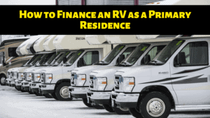 How to Finance an RV as a Primary Residence [2021]