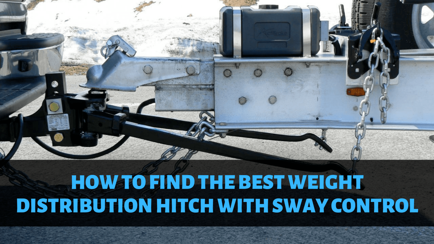How to Find the Best Weight Distribution Hitch with Sway Control