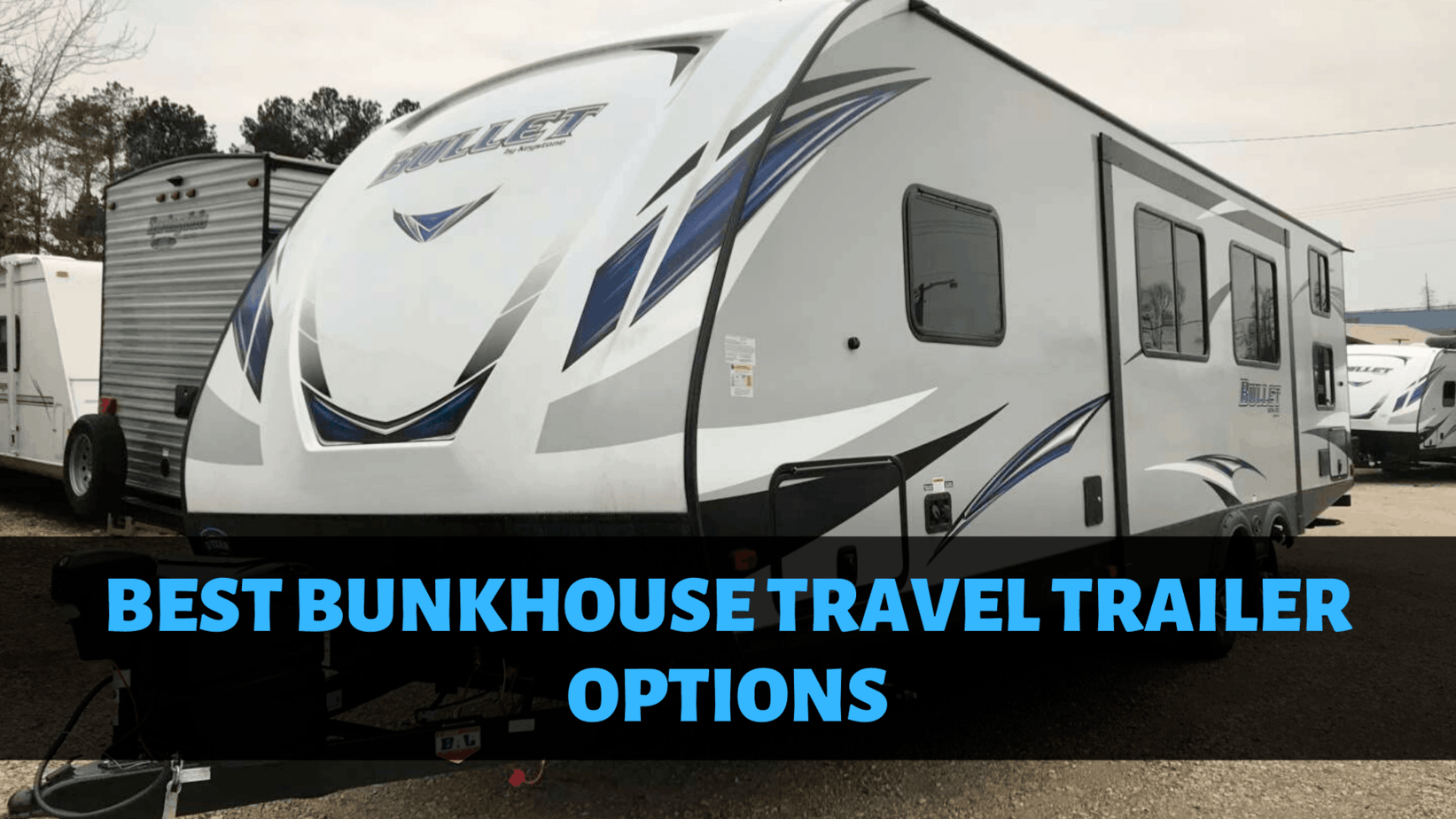 Read more about the article Best Bunkhouse Travel Trailer [2021]: Top Models & Options!
