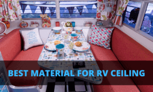 The Best Material for RV Ceiling on the Market