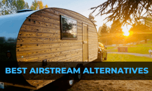 Best Airstream Alternatives To Consider [2021]