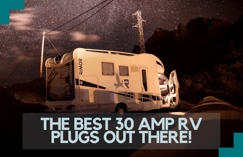 The Best 30 Amp RV Plugs Out There!