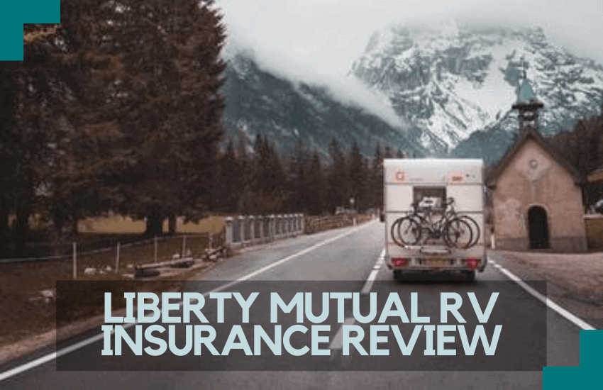 Liberty Mutual RV Insurance Review: Is This The Right Service For You?