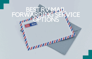 Best RV Mail Forwarding Service Options Out There!