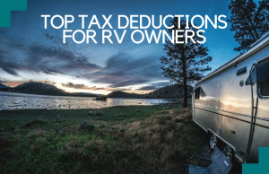 Top Tax Deductions for RV Owners You Need To Know Of