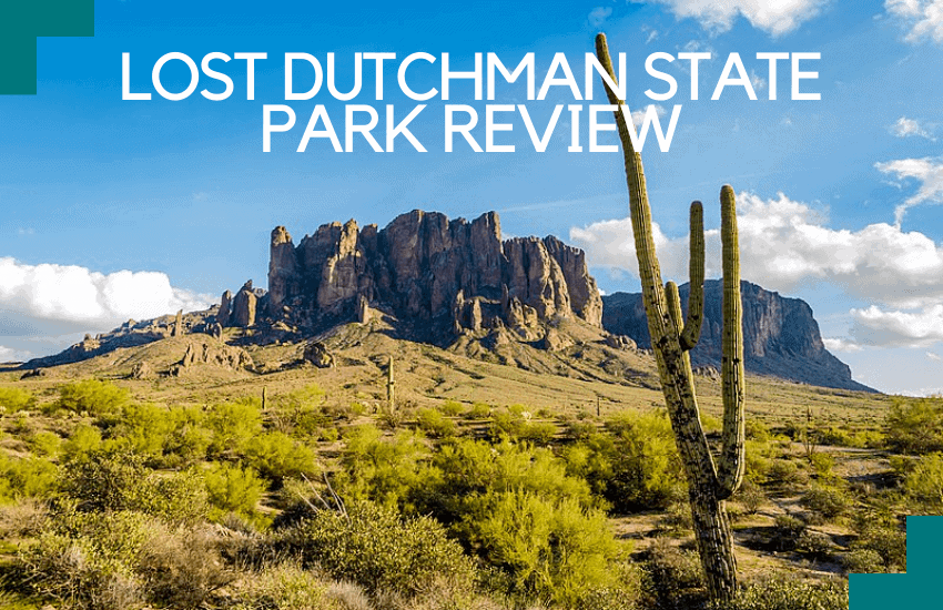 Lost Dutchman State Park Review: Yay or Nay? Find Out Here!
