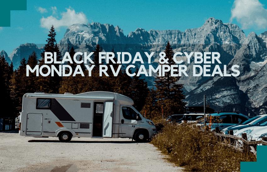Black Friday & Cyber Monday RV Camper Deals [2020 Deals]