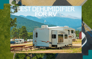 7 Best Dehumidifiers for RV That Are Worth Your Money [2021]