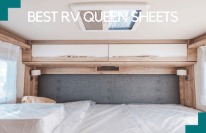 10 Best RV Queen Sheets For Your Best Sleep This 2021