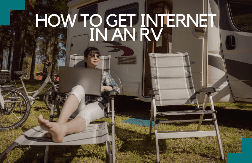 How to Get Internet in an RV [2021]: A Complete Guide For High-Speed Connection