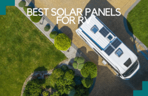 The Best Solar Panels for RV: Which One Is the Right for You?