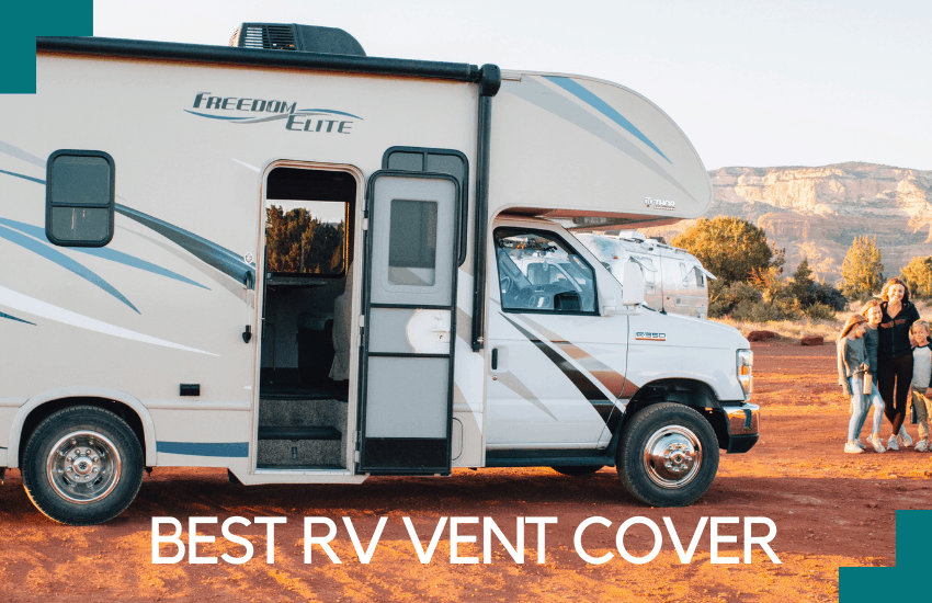 Read more about the article Best RV Vent Cover [2021]: Which is Right For Your Needs?
