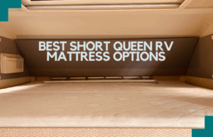 Read more about the article Best Short Queen RV Mattress Options in 2021