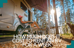 How Much Does it Cost to Rent an RV for a Week