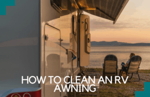 Read more about the article How to Clean an RV Awning: Top Tips and Tricks